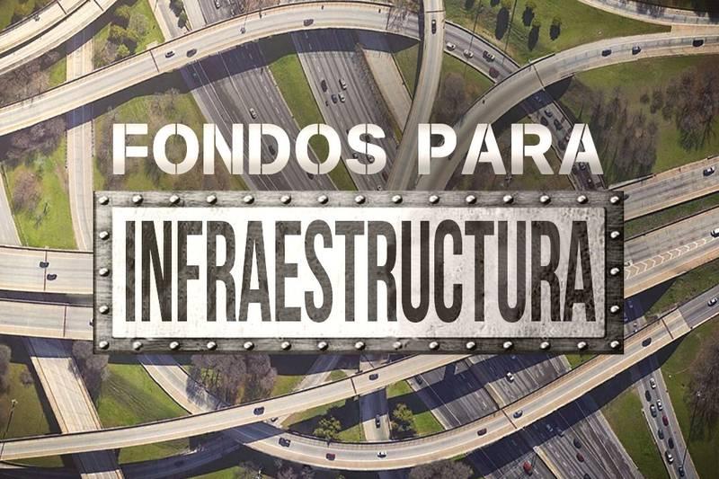 Fondos Para Infraestructura.
